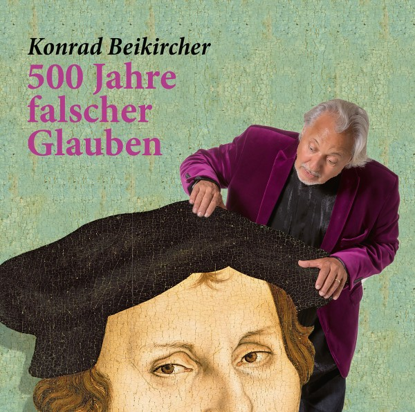 Konrad Beikircher - 500 Jahre falscher Glauben - 2 CDs