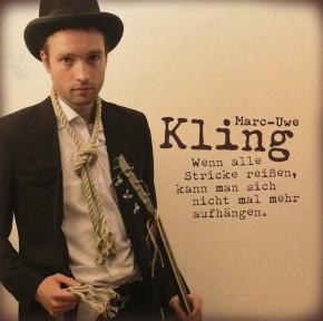 Marc-Uwe Kling: Wenn alle Stricke reißen, kann man sich nicht mal mehr aufhängen. 1CD