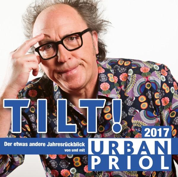 Urban Priol - TILT! 2017 - Der etwas andere Jahresrückblick von und mit Urban Priol - 2CDs