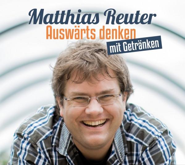 Matthias Reuter - Auswärts denken mit Getränken - 1CD