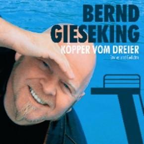 Bernd Gieseking Köpper vom Dreier 1CD