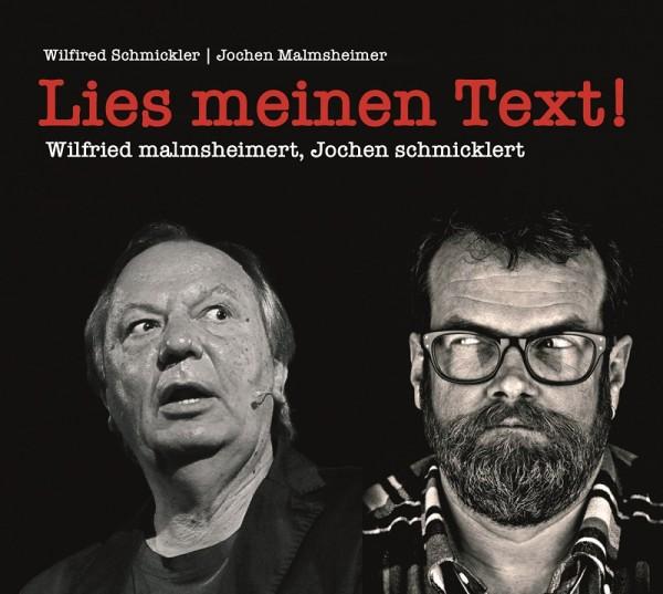 Wilfried Schmickler und Jochen Malmsheimer - Lies mein Text ! Wilfried malmsheimert und Jochen schmi