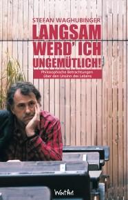 Stefan Waghubinger Langsam werd' ich ungemütlich! (Buch)