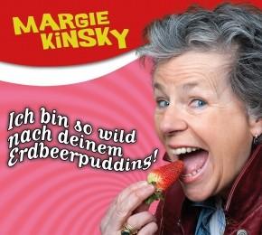 Margie Kinsky: Ich bin so wild nach deinem Erdbeerpudding 1CD