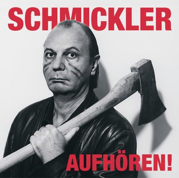 Wilfried Schmickler - Aufhören! - 1CD