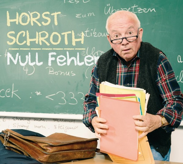 Horst Schroth - Null Fehler - 1CD